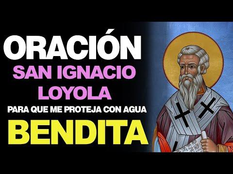 🙏 Oración a San Ignacio Loyola para LA PROTECCIÓN CON AGUA BENDITA 🙇