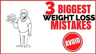 The 3 Biggest Weight Loss Mistakes (Avoid These Traps!)