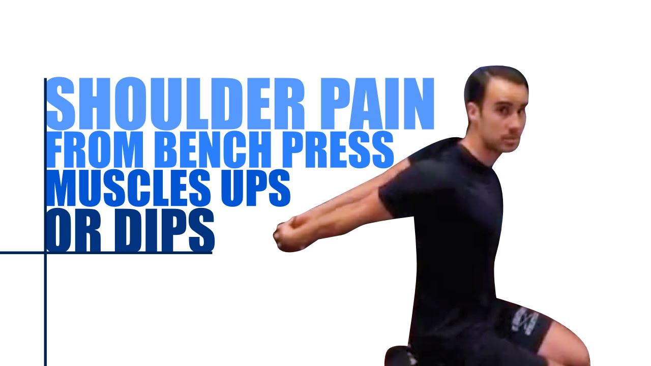 shoulder pain from bench press, muscle ups or dips? - youtube