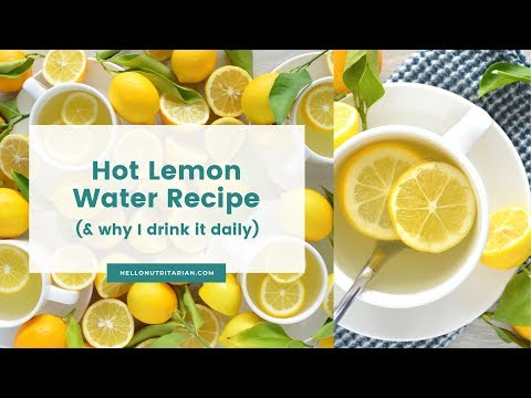 34501562675 Why I Drink Hot Lemon Water Daily | Hello Nutritarian