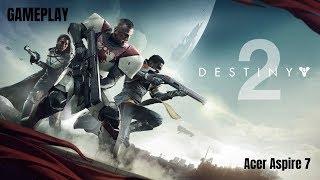 Destiny 2 on Acer Aspire 7