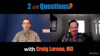 Two and a Half Questions with Dr. Craig Lareau