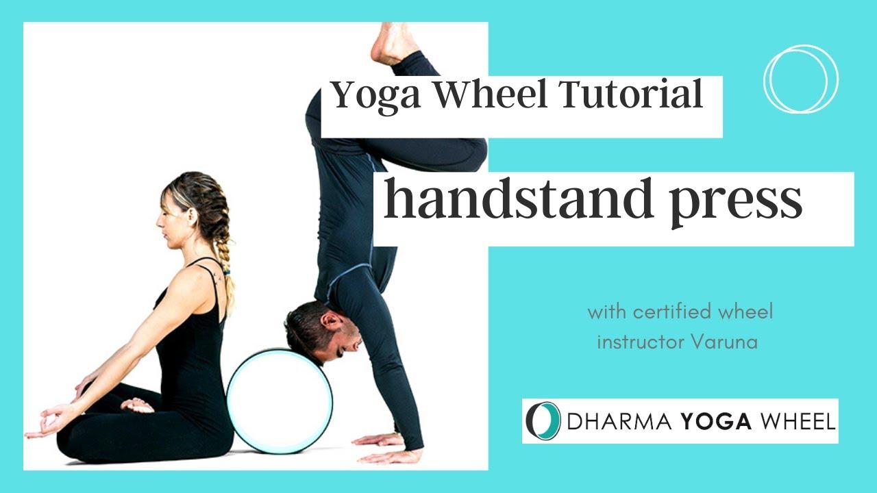 Dharma Yoga Wheel Tutorial   How to do a Hand Stand Press with yoga wheel