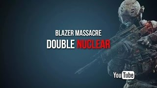 Blazer Massacre - Double Nuclear on Raid