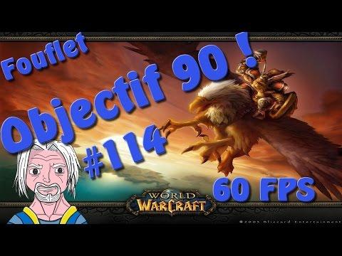 [World Of Warcraft - FR - Objectif 90 #114] La druidesse de la Flamme (FACECAM/60 FPS)