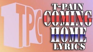 T-Pain - Coming Home Lyrics