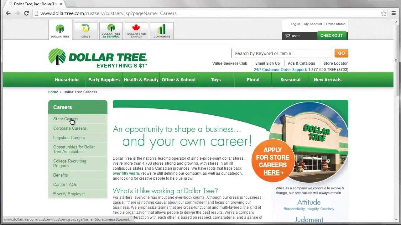 Dollar Tree Application & Careers One of the top discount store chains in America, Dollar Tree sells items of all kinds for one dollar or less. It has 11 distribution centers across the United States and Canada that support its operations in all 48 US states and 5 Canadian provinces.