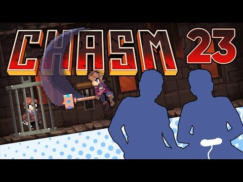 Chasm - PART 23 - The Gold Bar Life - Let's Game It Out  
