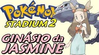 Pokemon Stadium 2 (Parte 20) - O Ginásio da Jasmine Safadinha