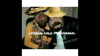 Hira gasy vaovao VORON-DOLO MIFAMANGY(( WHITTY RYAZ feat ART DADAH DJACKAR ))