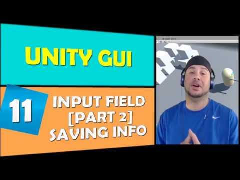 Unity GUI: Input Field [Part 2] Saving Info. 2017.2
