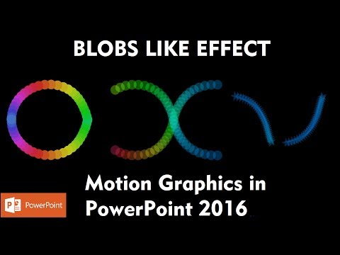 Blobs Like Effect | Motion Graphics in PowerPoint 2016 Tutorial