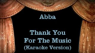 Abba - Thank You For The Music - Lyrics (Karaoke Version)