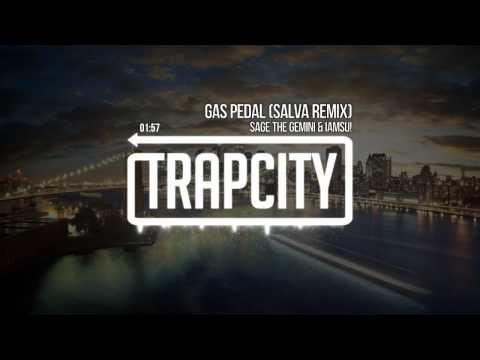 Sage The Gemini & Iamsu!  Gas Pedal Salva Remix