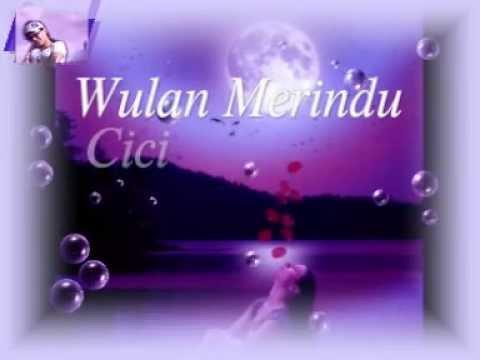 Wulan Merindu - Cici Paramida ~ Lirik ~
