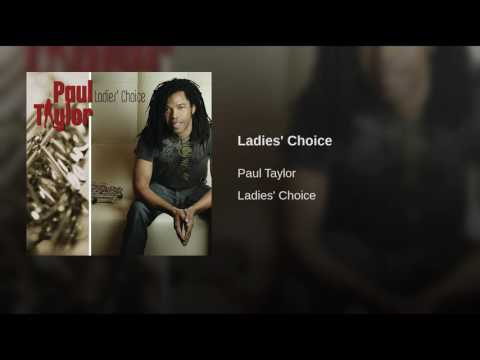 Paul TaylorLadies' Choice
