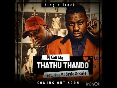 Download Dj Call Me-Thathu Thando And Mr Style Featuring RIRIE