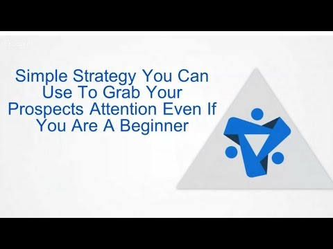 Simple Strategy You Can Use To Grab Your Prospects Attention Even If You Are A Beginner