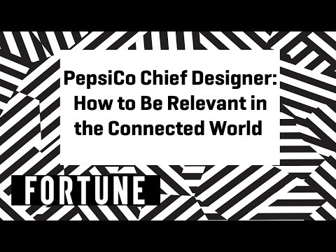 PepsiCo Chief Designer: How to Be Relevant in the Connected World | Brainstorm Design 2017 | Fortune