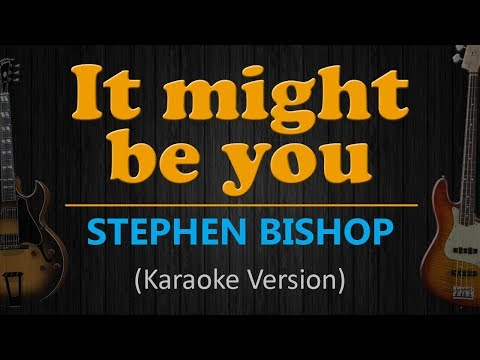 IT MIGHT BE YOU - Stephen Bishop (HD Karaoke)