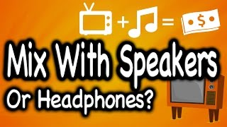 Download lagu Better To Mix With Speakers Or Headphones?