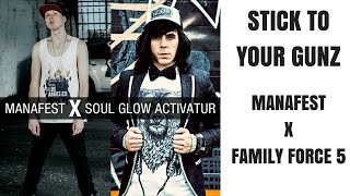 Family Force 5 X Manafest Stick To Your Gunz Featuring Soul Glow Activatur
