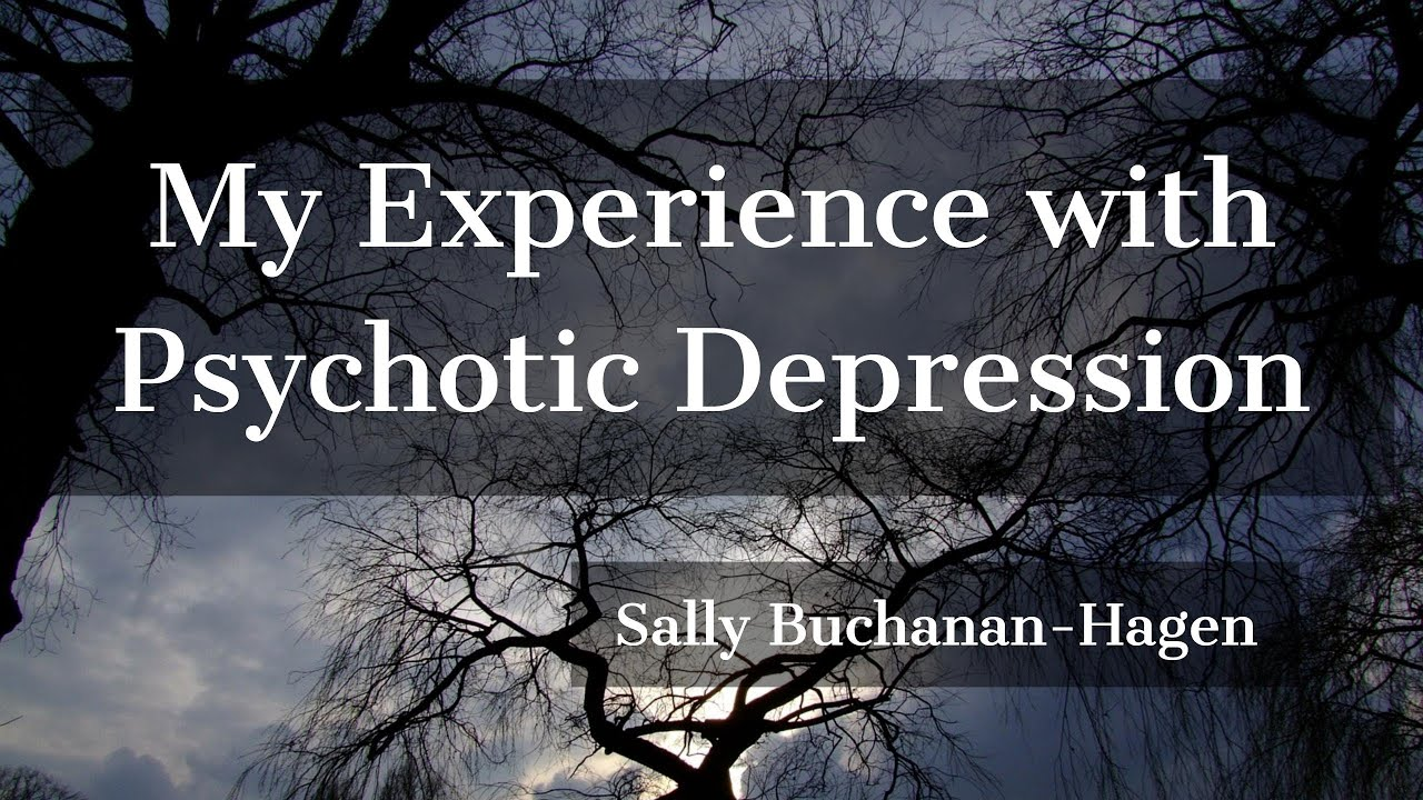 My Experience With Psychotic Depression