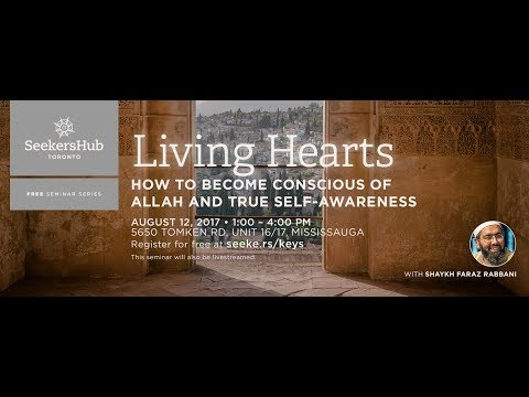 Living Hearts: How to Become Conscious of Allah and True Self-Awareness - Shaykh Faraz Rabbani