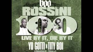 Boo Rossini Ft. Yo Gotti & 2 chainz - 100(prod by youngc)
