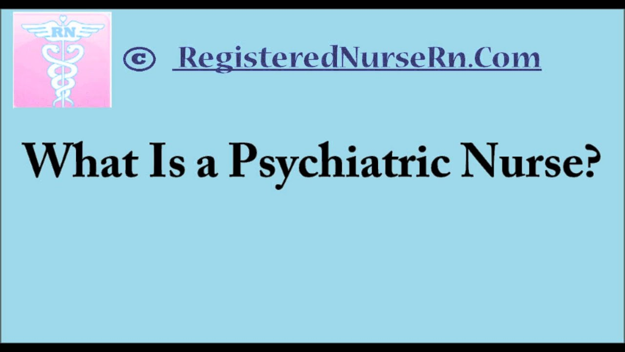 Psychiatric Nursing | Psych Nurse Salary and Job Overview - YouTube