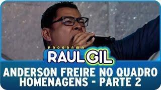 Programa Raul Gil (27/06/15) - Anderson Freire no Homenagens - Parte 2