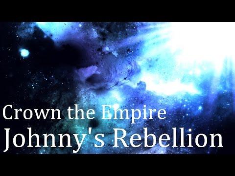 Crown the Empire - Johnny's Rebellion (Lyrics)