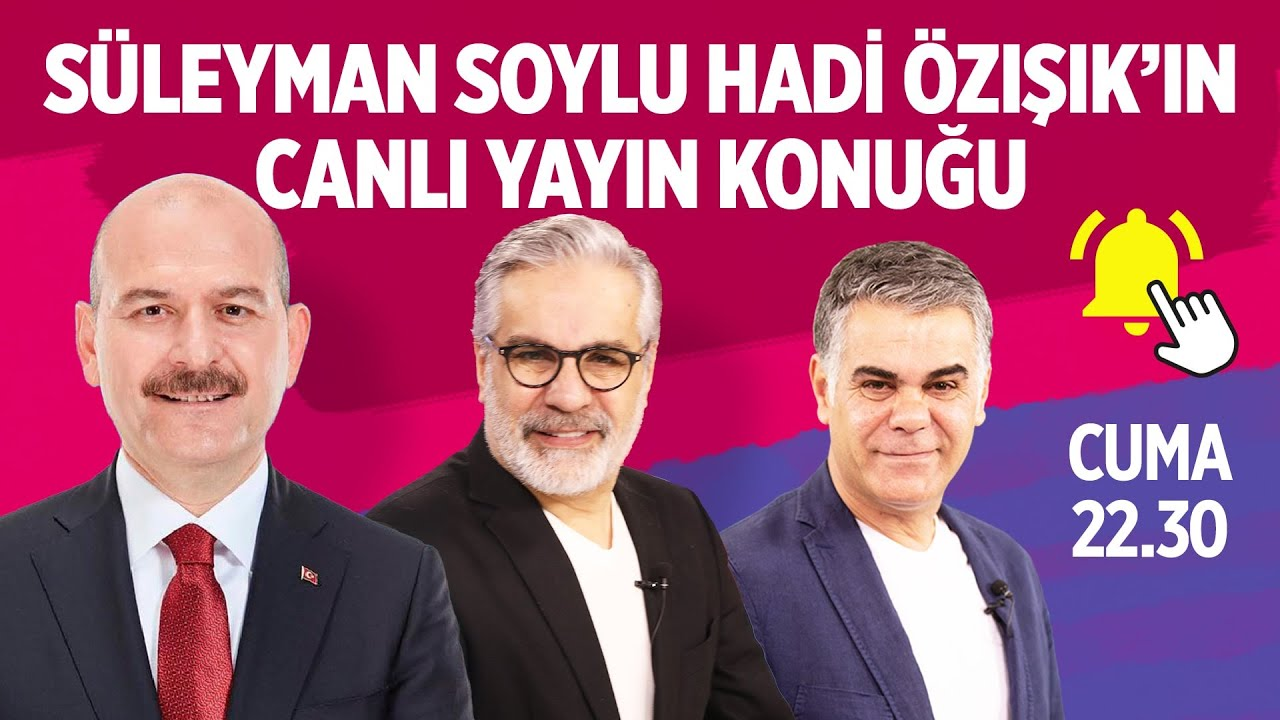 HADİ ÖZIŞIK'IN CANLI YAYIN KONUĞU SÜLEYMAN SOYLU! #SüleymanSoylu