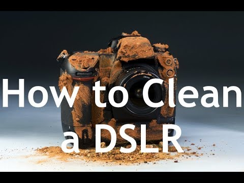 How to Clean a DSLR Camera and Lens
