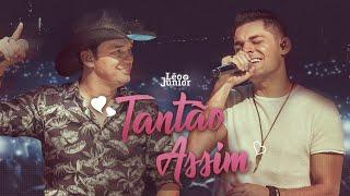 Léo e Júnior - Tantão Assim (DVD Ao Vivo e Sofrido)