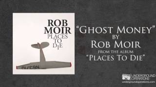 Watch Rob Moir Ghost Money video