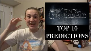 Top 10 Predictions for Fantastic Beasts: The Crimes of Grindelwald