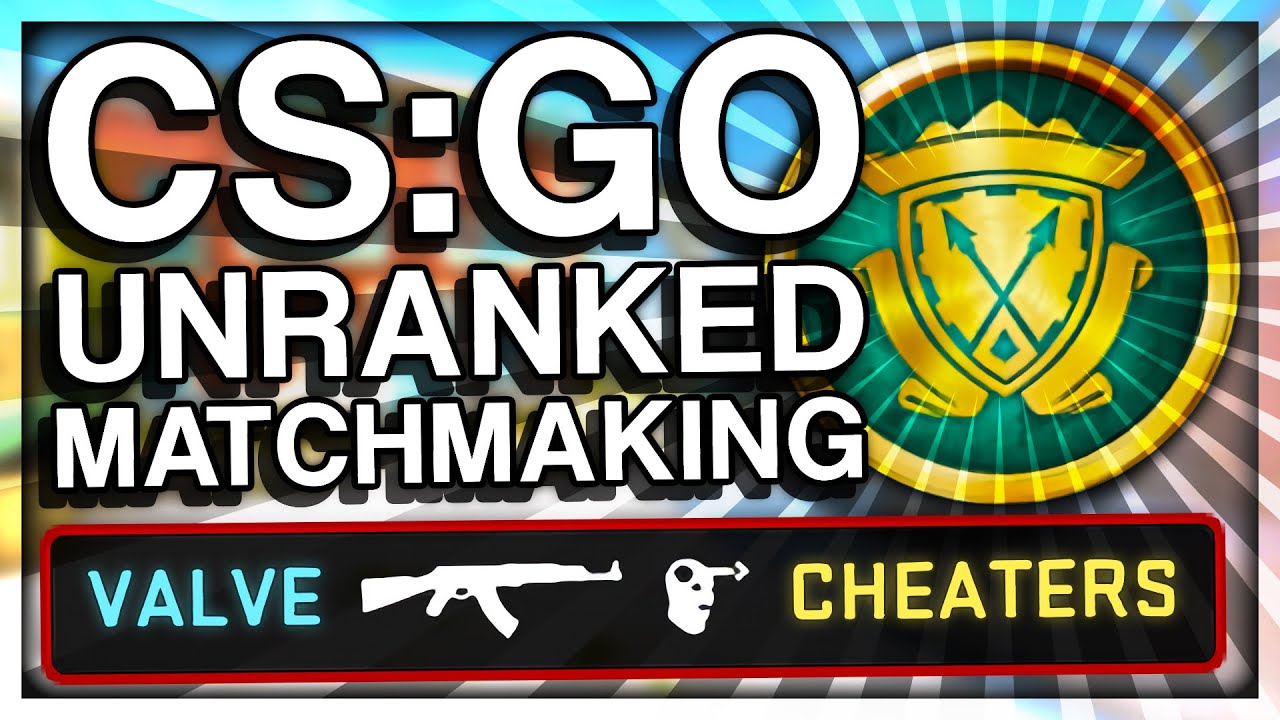 CS:GO UNRANKED MATCHMAKING UPDATE (CHEATERS GONE?)