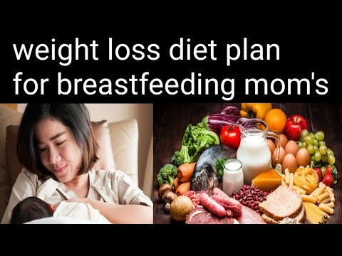 Weight loss diet plan for lactating mother's | parenting tips .