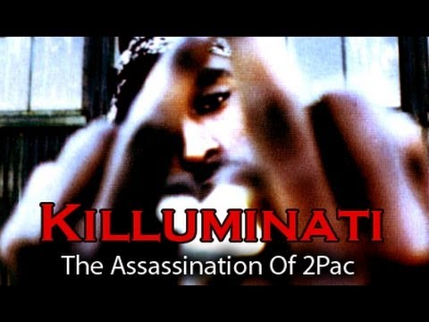 Killuminati  The Assassination Of 2Pac 2011