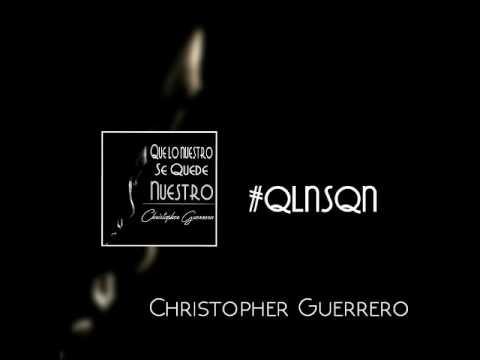 Que Lo Nuestro se Quede Nuestro - Christopher Guerrero (Cover Audio)