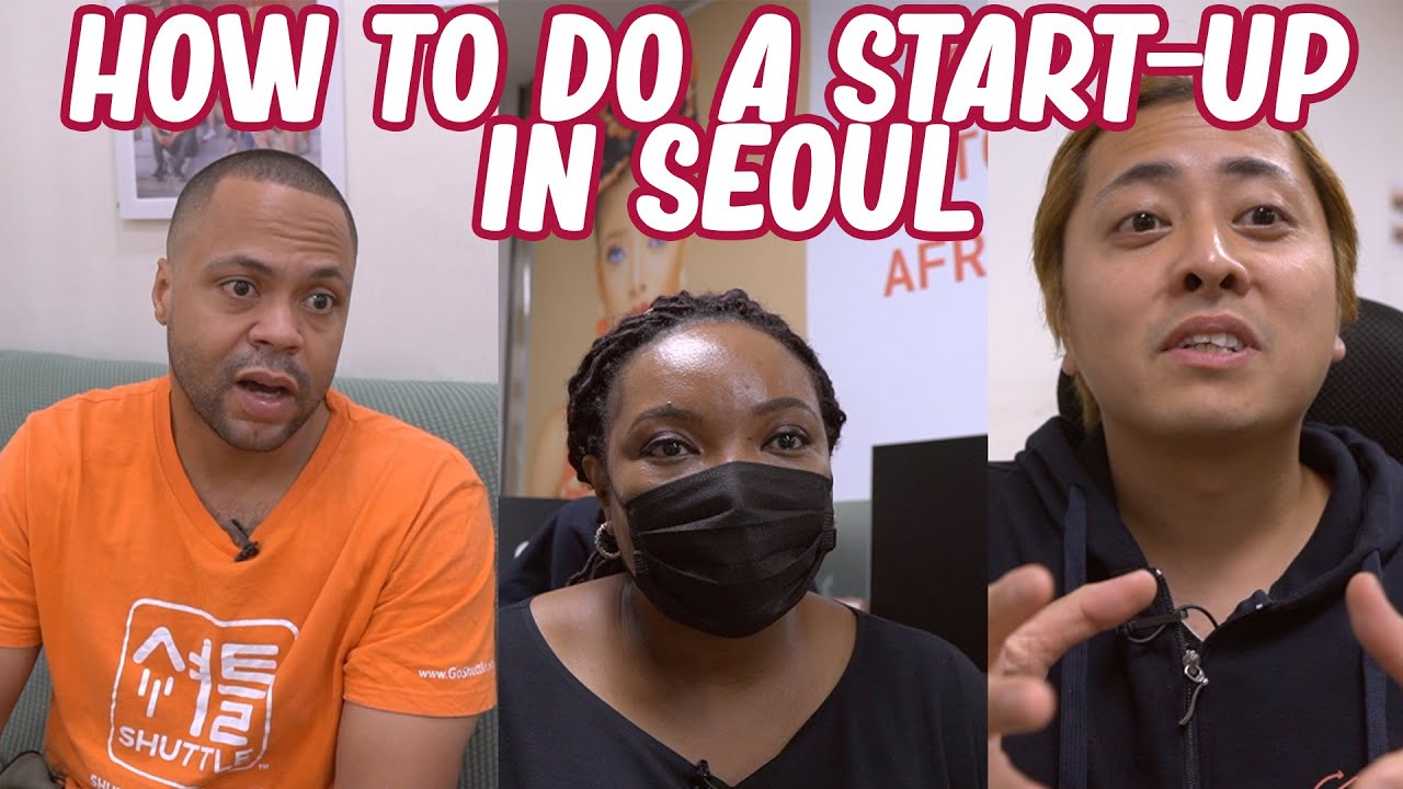 All About Seoul Start-Ups! Make a Business in Korea!