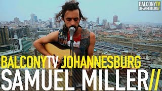 SAMUEL MILLER - LOST OUT HERE (BalconyTV)