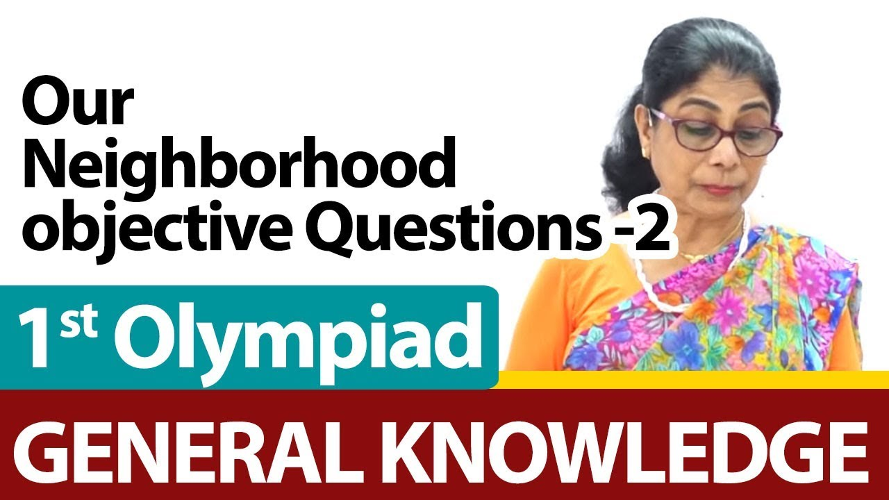 Our Neighborhood Objective Questions 2 International General Knowledge Olympiad Gk For Class 1 Youtube