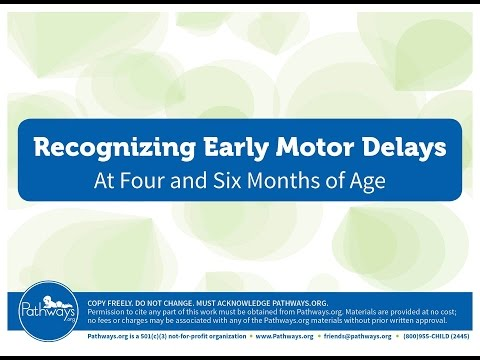 Recognizing Early Motor Delays as Early as Four and Six Months of Age