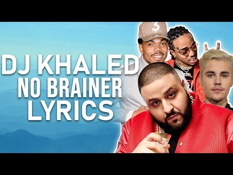 DJ Khaled - No Brainer (Lyrics) ft. Justin Bieber, Quavo, Chance the Rapper