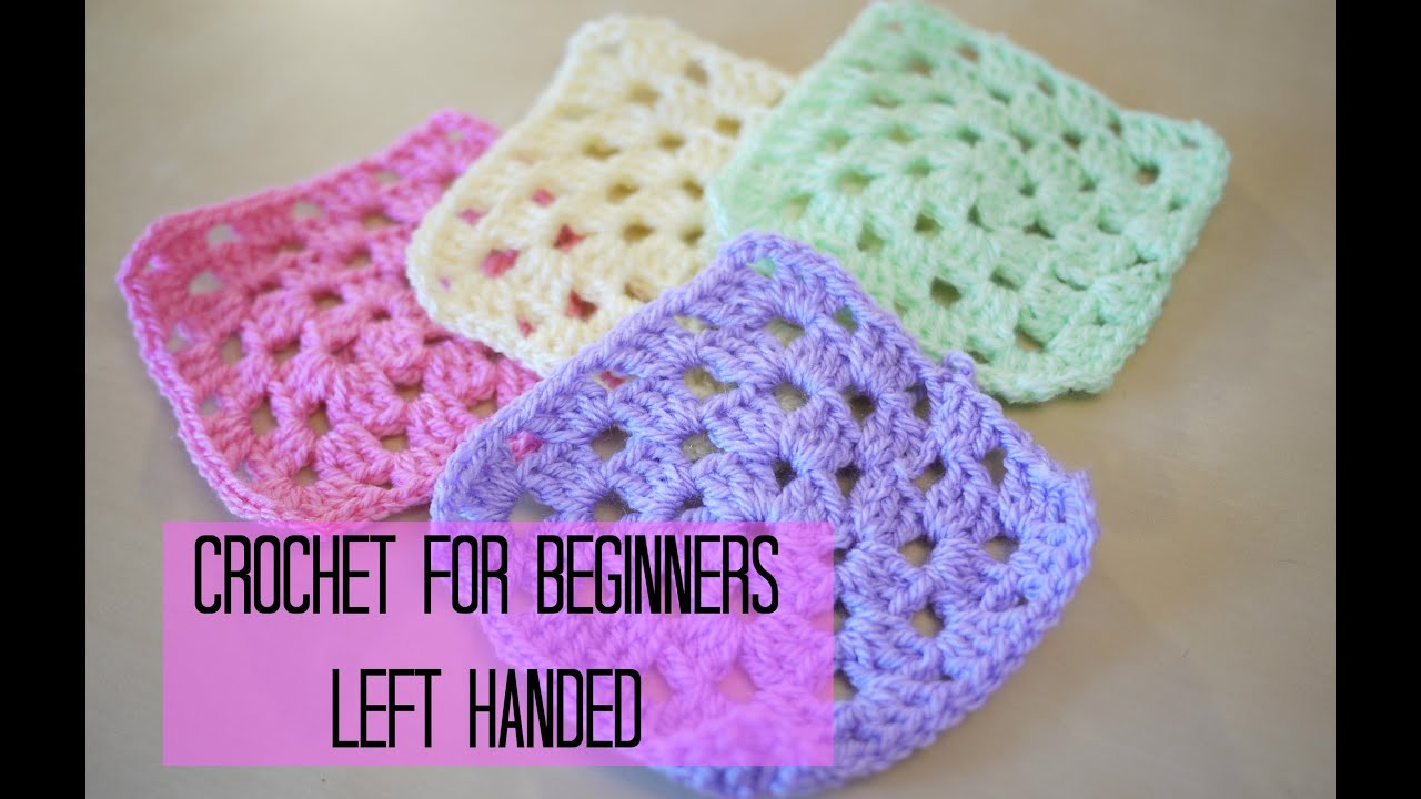 Hand Crochet : LEFT HANDED CROCHET: How to crochet a granny square for beginners ...