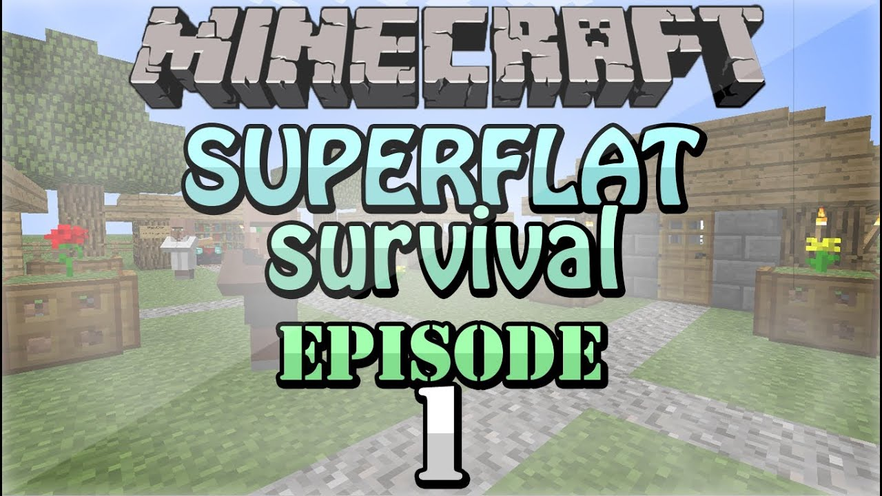 Minecraft superflat survival episode 1 youtube gumiabroncs Image collections