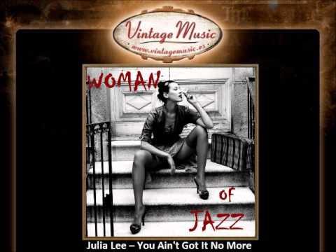 Julia Lee -- You Ain't Got It No More (VintageMusic.es)