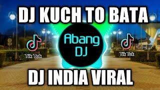 DJ INDIA KUCH TO BATA REMIX 2021 FULL BASS VIRAL TIKTOK